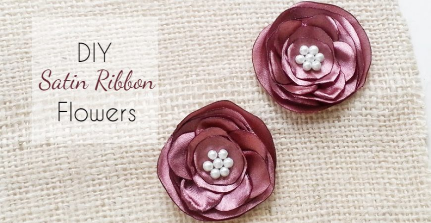 DIY Satin Ribbon Flowers
