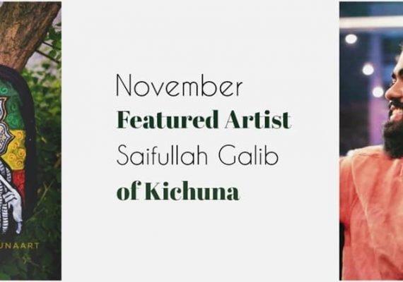An Interview with Saifullah Galib of Kichuna