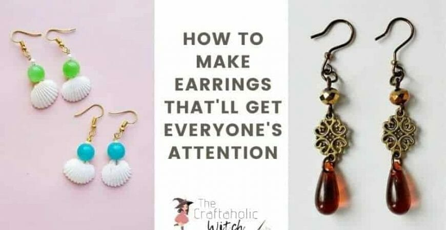 How to Make Earrings That'll Get Everyone's Attention